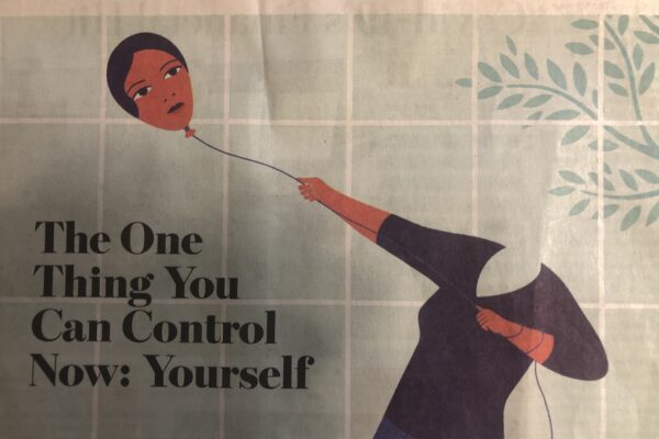 The One Thing You Can Control Now: Yourself