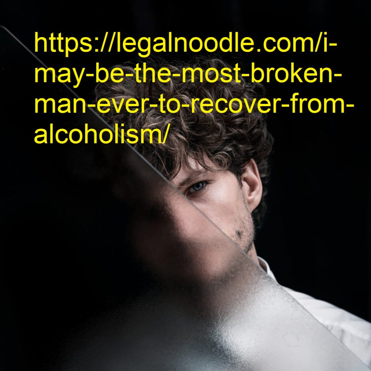 most broken man ever to recover