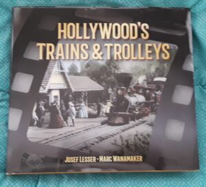 hollywood's trains and trolleys